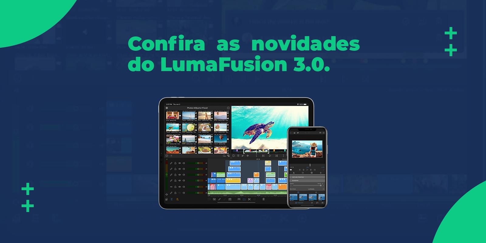 Novidades do LumaFusion 3.0