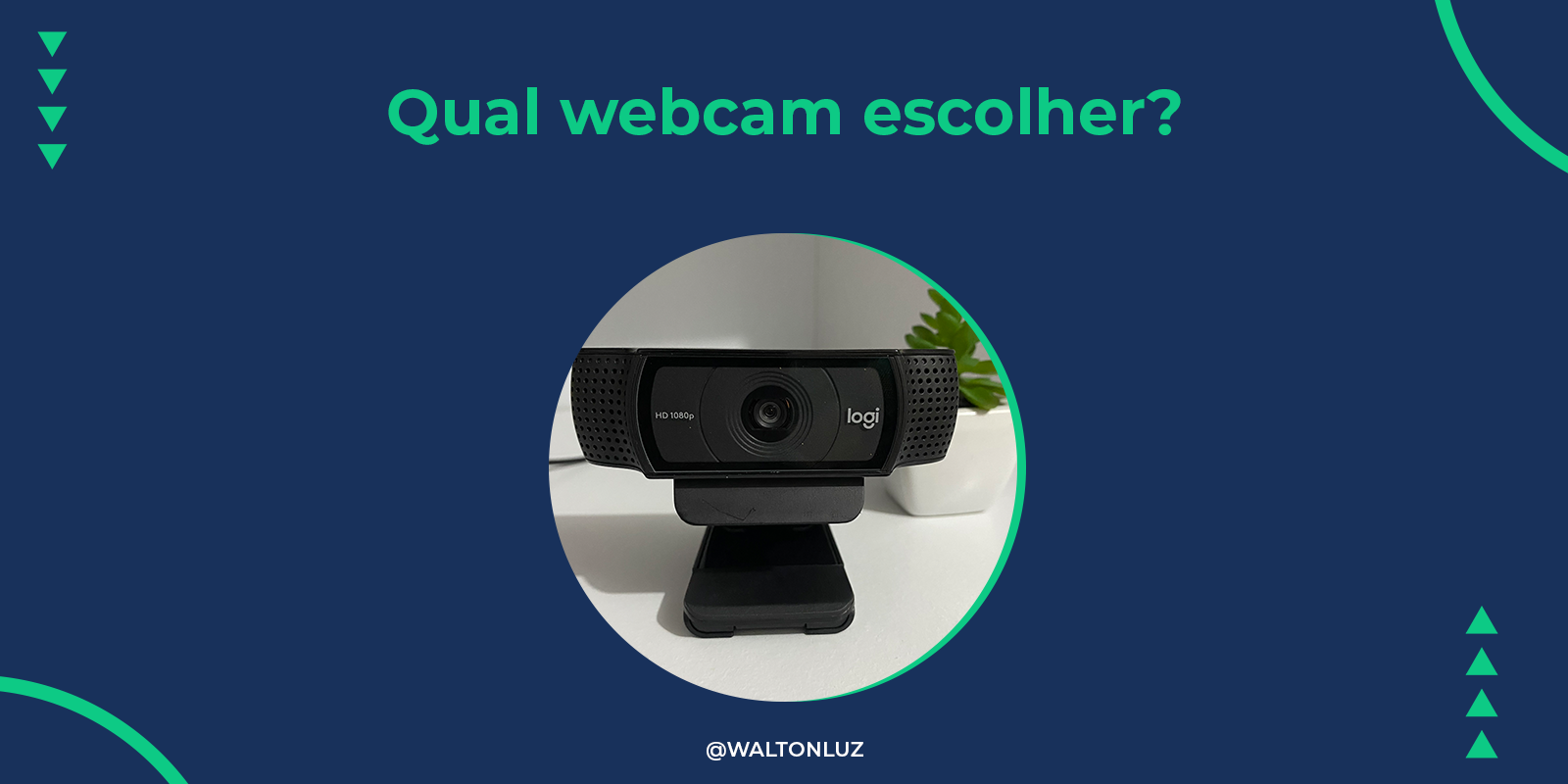 Qual webcam escolher?